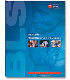 American Heart Association BLS for Healthcare Providers Student Manual